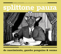 DO NASCIMIENTO/GAZEBO PENGUINS/VERME Splittone Paura